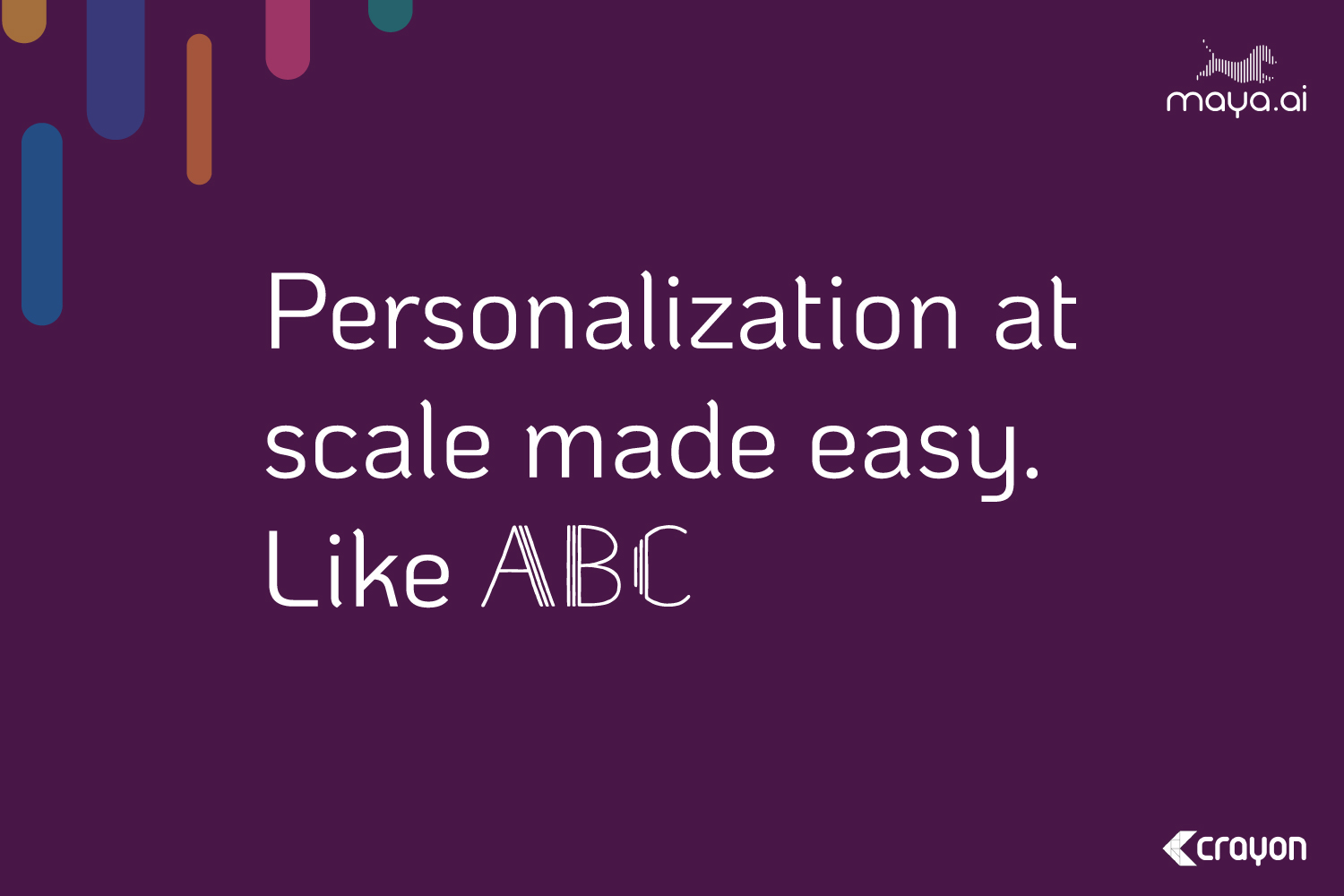 Personalization at scale made easy. Like ABC