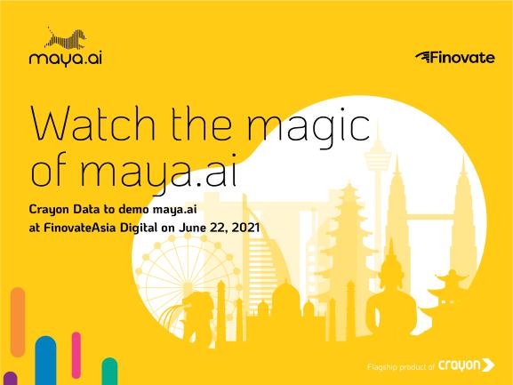 Catch the magic of maya.ai at FinovateAsia 2021!