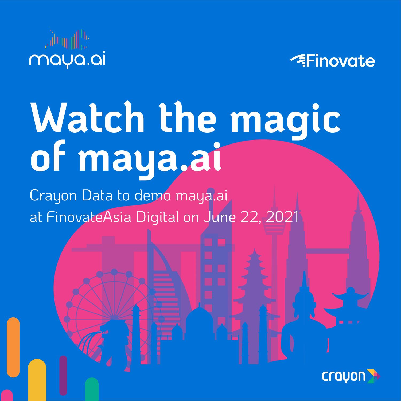 Watch the magic of maya.ai @ FinovateAsia Digital 2021