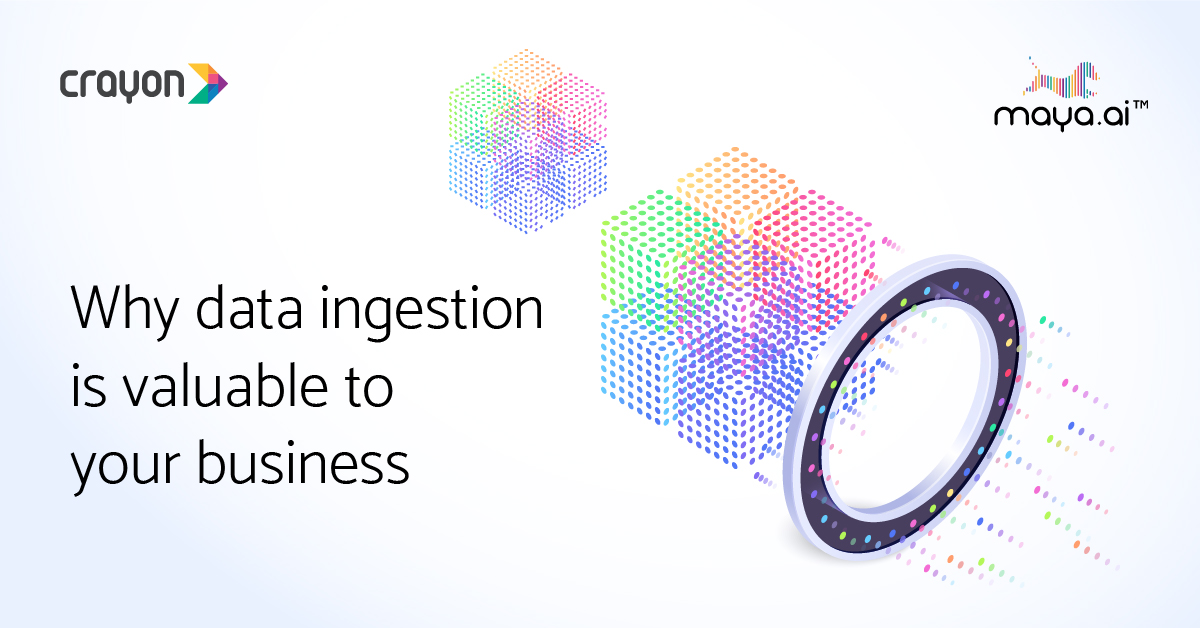Don't lose the plot before it starts: why data ingestion is valuable to your business