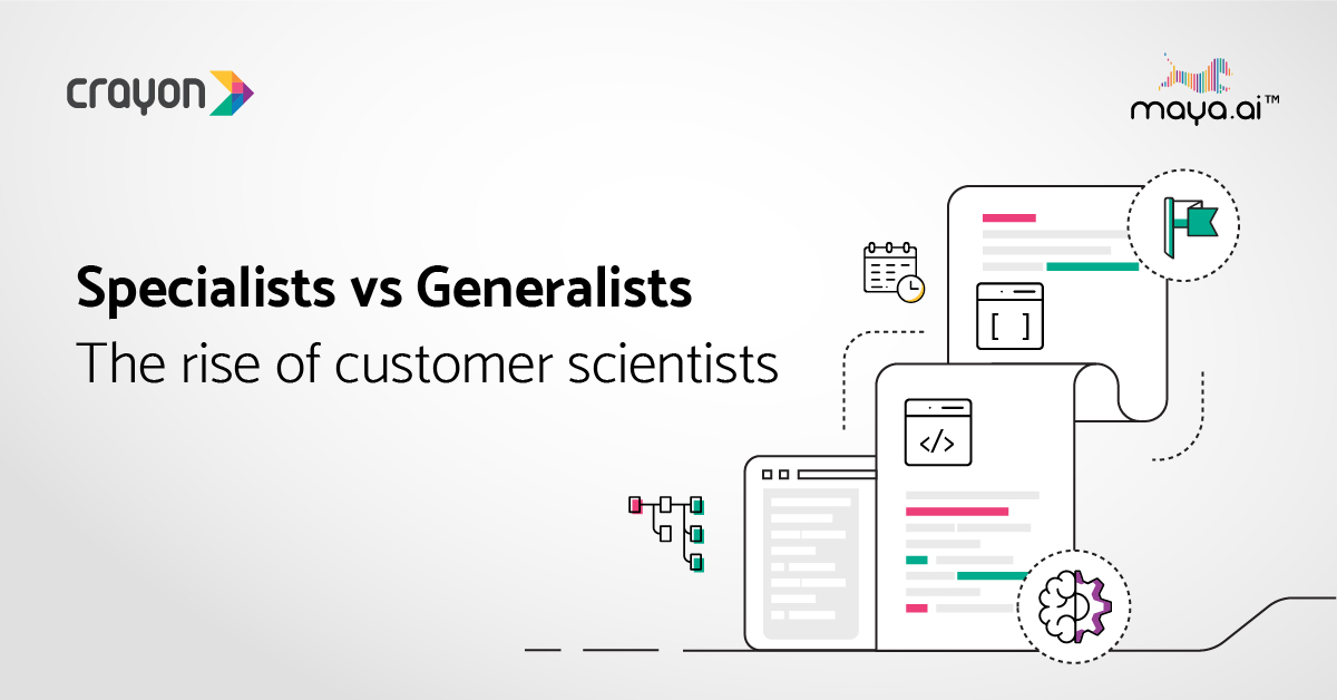 Specialists vs Generalists: the rise of customer scientists