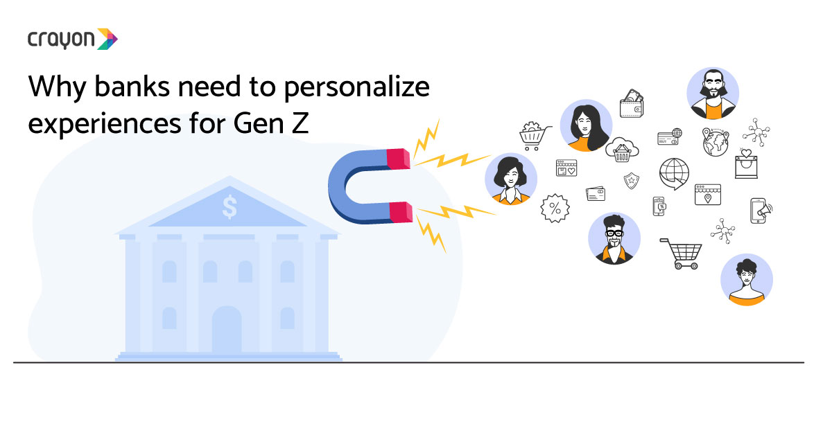 Why banks need to personalize experiences for Gen Z