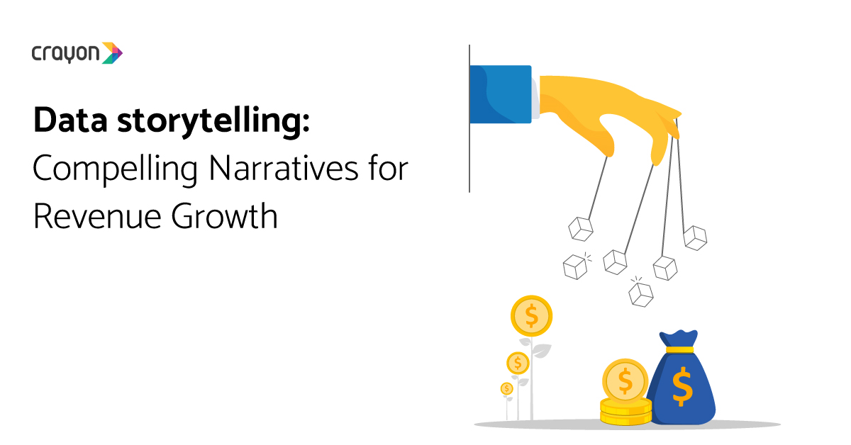 Data storytelling: compelling narratives for revenue growth