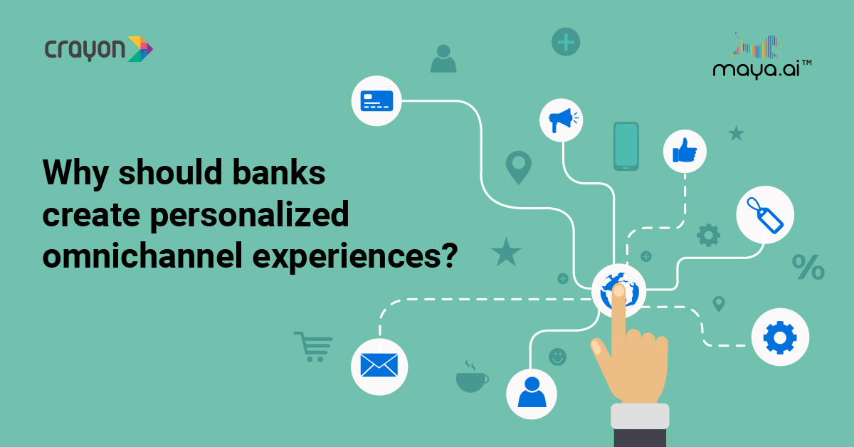 Why should banks create personalized omnichannel experiences?